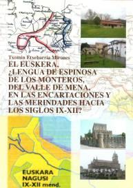 El euskera, ¿lengua de Espinosa de los Monteros, del Valle de Mena, en Las Encartaciones y Las Merindades hacia los siglos IX-XII