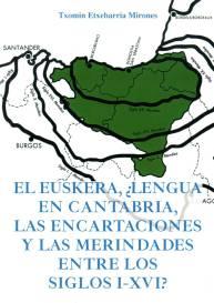 El euskera, ¿lengua en Cantabria, Las Encartaciones y Las Merindades entre los siglos I-XVI